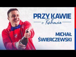 Przy kawie o Rakowie: Michał Świerczewski