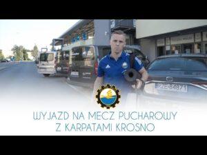 TV Stal: Wyjazd na mecz Pucharowy z Karpatami Krosno