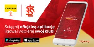 Pobierz aplikację Fortuna 1 Ligi i wspieraj ŁKS