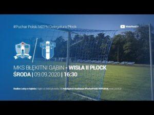 MKS Błętkitni Gąbin – Wisła II Płock | Puchar Polski MZPN Delegatura Płock