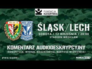 Śląsk Wrocław – Lech Poznań (Komentarz na żywo)