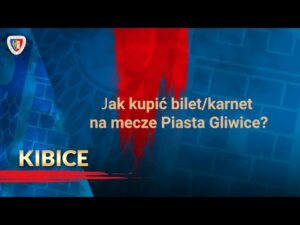 KIBICE | Jak kupić bilet Online na Piasta?