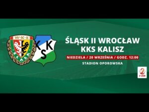 Read more about the article Śląsk II Wrocław – KKS 1925 Kalisz, II LIGA, 20.09.2020 | TRANSMISJA