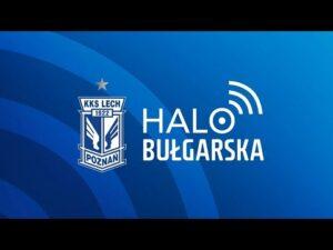 Read more about the article HALO BUŁGARSKA – studio LIVE przed meczem LECHA Poznań z WARTĄ Poznań