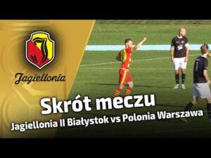 Skrót Meczu Jagiellonia II Białystok 1:1 Polonia Warszawa