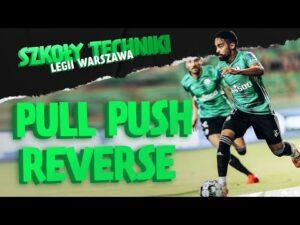 Szkoła techniki – Panowanie nad piłką: Pull Push Reverse