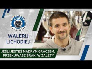 Read more about the article Wywiad | Walerij Lichodiej: Jeśli jesteś mądrym graczem, przekuwasz braki w zalety
