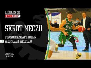 #8 SKRÓT: Pszczółka Start Lublin – WKS Śląsk Wrocław 79:76