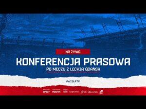 Konferencja prasowa po meczu Wisła Kraków – Lechia Gdańsk