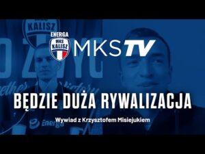 Będzie duża rywalizacja – wywiad z Krzysztofem Misiejukiem