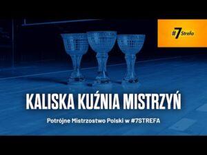 Kaliska Kuźnia Mistrzyń — #7STREFA Polsat Sport