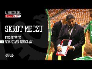 #11 SKRÓT: GTK Gliwice – WKS Śląsk Wrocław 91:85