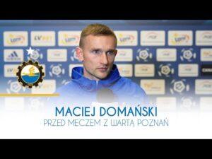 TV Stal: Maciej Domański przed meczem z Wartą Poznań
