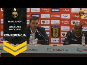 Konferencja po meczu Trefl Sopot – WKS Śląsk Wrocław   Trefl Sopot