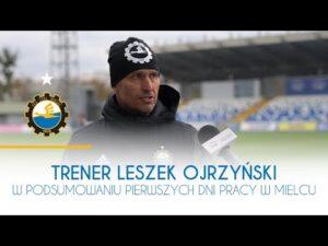 TV Stal: Trener Leszek Ojrzyński w podsumowaniu pierwszych dni pracy w Mielcu