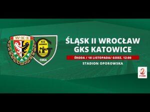 Śląsk II Wrocław – GKS Katowice, II LIGA, 18.10.2020| TRANSMISJA