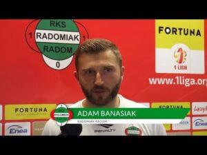 Adam Banasiak po meczu z ŁKS-em [RADOMIAK.TV]