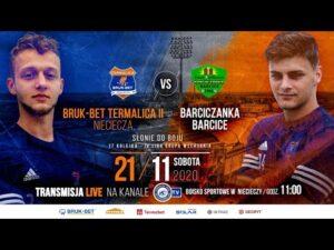 Bruk-Bet Termalica II – Barciczanka Barcice (Transmisja live)