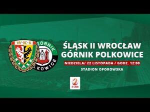 Śląsk II Wrocław – Górnik Polkowice, II LIGA, 22.11.2020| TRANSMISJA