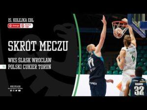 #15 SKRÓT: WKS Śląsk Wrocław – Polski Cukier Toruń 82:70