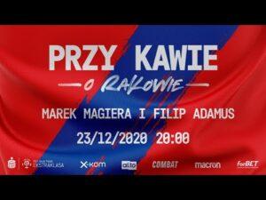 Read more about the article Przy kawie o Rakowie: Marek Magiera i Filip Adamus