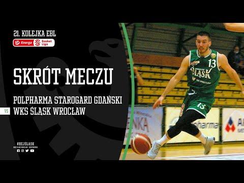 #21 SKRÓT: Polpharma Starogard Gdański – WKS Śląsk Wrocław 87:103