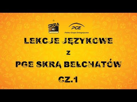 Lekcje językowe z PGE Skrą Bełchatów (cz. I)