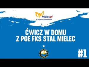 Read more about the article TV Stal: Ćwicz w domu z PGE FKS Stal Mielec #1