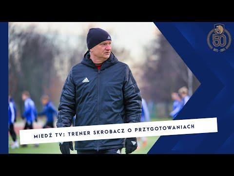 Miedź TV: Trener Skrobacz na starcie przygotowań