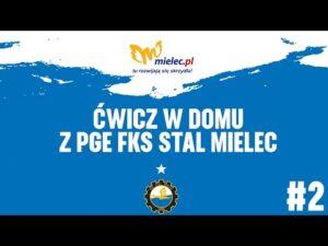 Read more about the article TV Stal: Ćwicz w domu z PGE FKS Stal Mielec #2