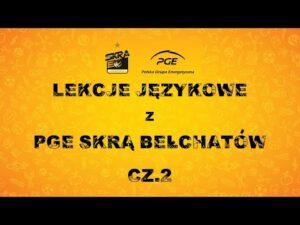 Read more about the article Lekcje językowe z PGE Skrą Bełchatów (cz. II)