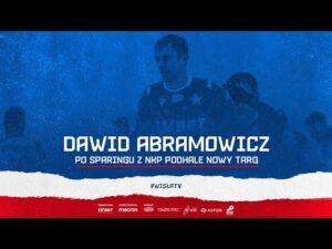 Dawid Abramowicz po sparingu z NKP Podhale Nowy Targ