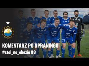 Read more about the article TV Stal: Komentarz po sparingu #stal_na_obozie #8