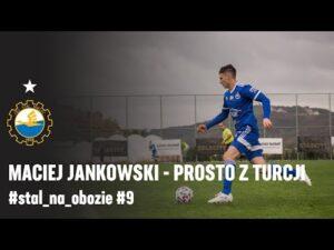 TV Stal: Maciej Jankowski – prosto z Turcji #stal_na_obozie #9