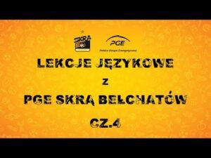 Read more about the article Lekcje językowe z PGE Skrą Bełchatów (cz. IV)