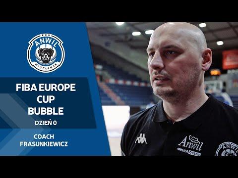 FIBA Europe Cup Bubble   Dzień 0