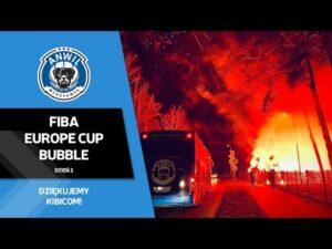 FIBA Europe Cup Bubble   Dzień 3   Dziękujemy Kibicom!