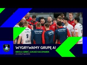 WYGRYWAMY GRUPĘ A! | Nikola Grbić, Łukasz Kaczmarek