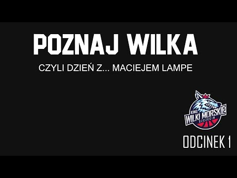 Poznaj Wilka. Odcinek 1: Maciej Lampe