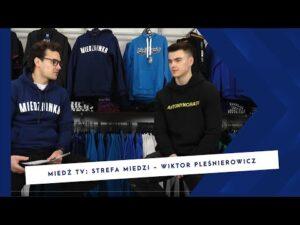 Read more about the article [MIEDŹ TV] STREFA MIEDZI: Wiktor Pleśnierowicz – włoski styl życia