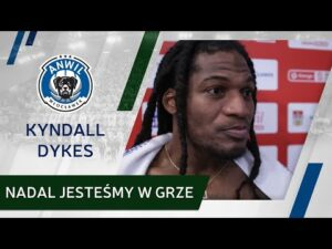 Kyndall Dykes: Nadal jesteśmy w grze