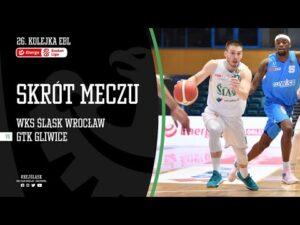#26 SKRÓT: WKS Śląsk Wrocław – GTK Gliwice 80:72