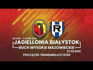 III Liga. Jagiellonia II Białystok – Ruch Wysokie Mazowieckie