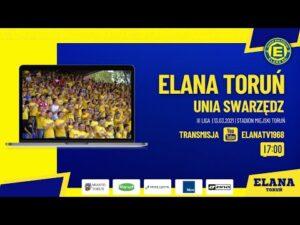 ELANA TORUŃ – UNIA SWARZĘDZ | LIVE | sobota 13.03.2021 | godzina 17:00