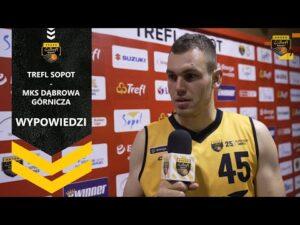 Wypowiedzi po meczu Trefl Sopot – MKS Dąbrowa Górnicza | Trefl Sopot