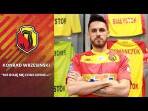 Konrad Wrzesiński: Nie boję się konkurencji