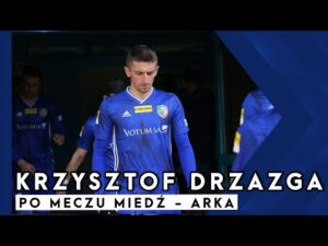 Read more about the article [MIEDŹ TV] Krzysztof Drzazga po meczu z Arką