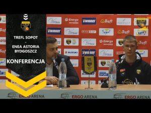 Konferencja po meczu Trefl Sopot – Enea Astoria Bydgoszcz   Trefl Sopot