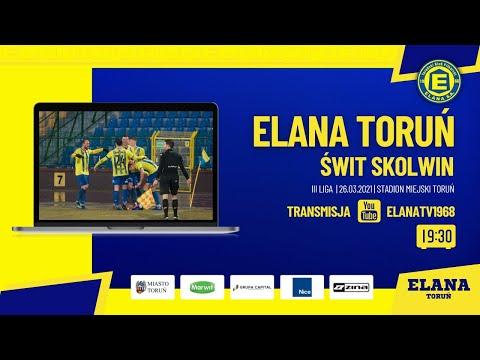 ELANA TORUŃ – ŚWIT SKOLWIN | LIVE | piątek 26.03.2021 | godzina 19:30