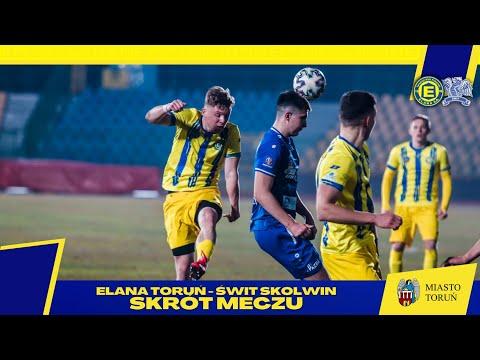 Skrót mecz | Elana Toruń – Świt Skolwin
